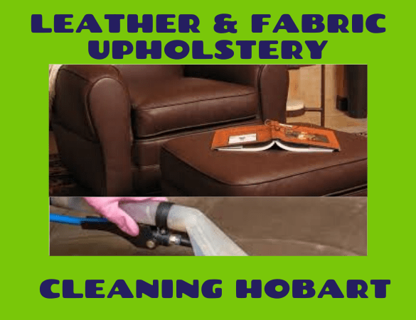 Leather Fabric Upholstery Cleaning Hobart Services